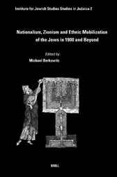 Nationalism, Zionism and ethnic mobilization of the Jews in 1900 and beyond by M. Berkowitz