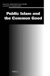 Public Islam and the common good by A. Salvatore
