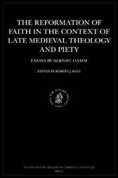 The reformation of faith in the context of late medieval theology and piety by R.J. Bast