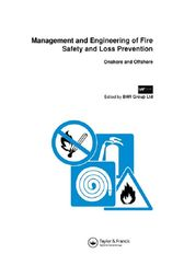 Management and Engineering of Fire Safety and Loss Prevention: Onshore and offshore