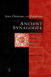Jews, Christians and Polytheists in the Ancient Synagogue by Steven Fine
