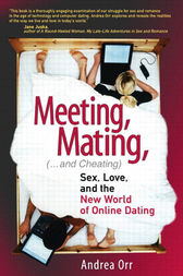 Meeting, Mating, and Cheating by Andrea Orr