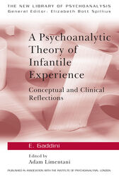 A Psychoanalytic Theory of Infantile Experience by Eugenio Gaddini