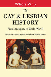 Who's Who in Gay and Lesbian History Vol.1 by Robert Aldrich