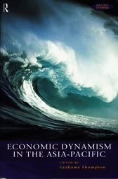 Economic Dynamism in the Asia-Pacific by Grahame Thompson