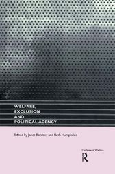 Welfare, Exclusion and Political Agency by Janet Batsleer