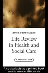 Life Review In Health and Social Care by Jeff Garland
