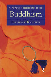 A Popular Dictionary of Buddhism by Christmas Humphreys