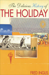The Delicious History of the Holiday by Fred Inglis