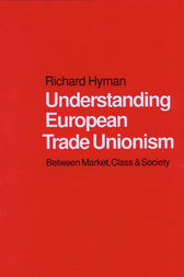 Understanding European Trade Unionism by Richard Hyman