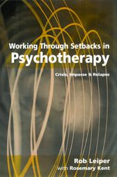Working Through Setbacks in Psychotherapy by Rob Leiper