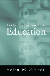 Leaders and Leadership in Education by Helen Gunter