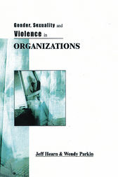 Gender, Sexuality and Violence in Organizations by Jeff R Hearn