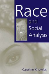 Race and Social Analysis by Caroline Knowles