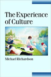 The Experience of Culture by Michael Richardson