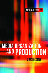 Media Organization and Production by Simon Cottle