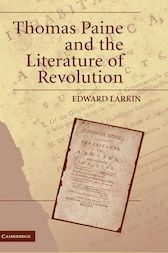 Thomas Paine and the Literature of Revolution by Edward Larkin