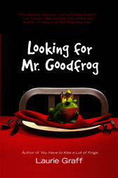 Looking for Mr. Goodfrog by Laurie Graff