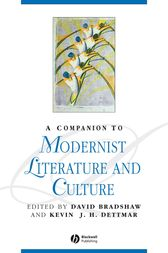 A Companion to Modernist Literature and Culture by David Bradshaw