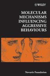 Molecular Mechanisms Influencing Aggressive Behaviours by Gregory R. Bock