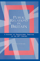 Public Relations in Britain by Jacquie L'Etang