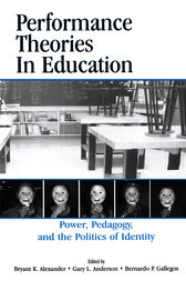 Performance Theories in Education by Bryant Keith Alexander