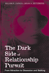 The Dark Side of Relationship Pursuit by Brian H. Spitzberg