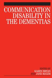 Communication Disability in the Dementias by Karen Bryan
