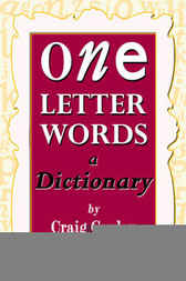 One-Letter Words, a Dictionary by Craig Conley