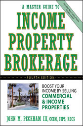 A Master Guide to Income Property Brokerage by John M. Peckham