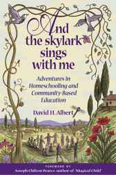 And the Skylark Sings with Me by David H. Albert