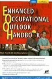 Enhanced Occupational Outlook Handbook, 6th Edition - Paperback by Editors at JIST