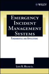 Emergency Incident Management Systems by Louis N. Molino