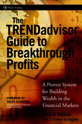 The TRENDadvisor Guide to Breakthrough Profits by Chuck Dukas