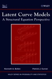 Latent Curve Models by Kenneth A. Bollen
