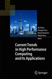 Current Trends in High Performance Computing and Its Applications by Wu Zhang