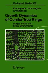 Growth Dynamics of Conifer Tree Rings by Eugene A. Vaganov