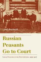 Russian Peasants Go to Court by Jane Burbank