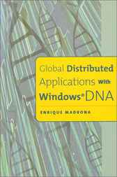 Global Distributed Applications with Windows DNA by Enrique Madrona