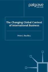 The Changing Global Context of International Business by Peter J. Buckley