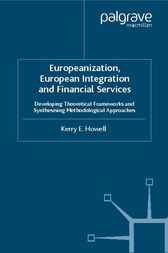 Europeanization, European Integration and Financial Services by Kerry Howell