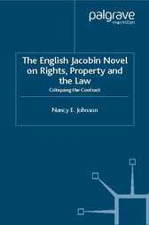 The English Jacobin Novel on Rights, Property and the Law by Nancy E. Johnson