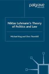 Niklas Luhmann's Theory of Politics and Law by Michael King