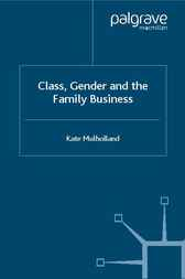 Class, Gender and the Family Business by Kate Mulholland