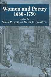 Women and Poetry 1660-1750 by Sarah Prescott