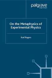 On the Metaphysics of Experimental Physics by Karl Rogers