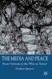 The Media and Peace by Graham Spencer