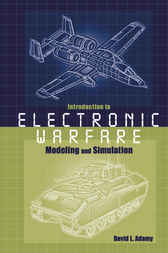Introduction To Electronic Warfare Modeling And Simulation by David Adamy