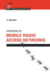 Advances in Mobile Radio Access Networks by Y. Jay Guo
