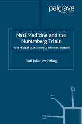 Nazi Medicine and the Nuremberg Trials by Paul Julian Weindling
